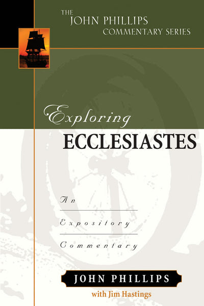 Exploring Ecclesiastes: An Expository Commentary