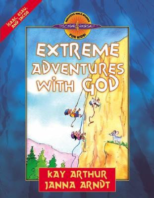 Discover 4 Yourself:  Extreme Adventures with God: Isaac, Esau, and Jacob