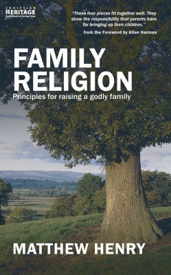Family Religion- Principles for raising a godly family