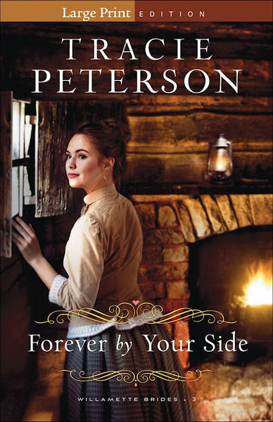 Forever By Your Side Large Print (Willamette Brides #3)