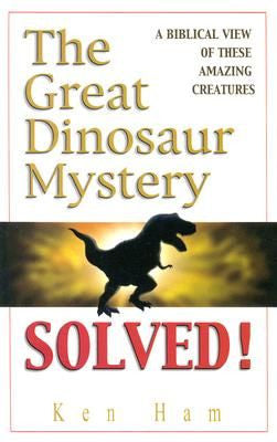 The Great Dinosaur Mystery Solved Biblical View of These Amazing Creatures