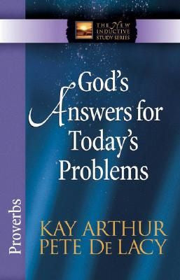 The New Inductive Series: God's Answers for Today's Problems- Proverbs - paperback