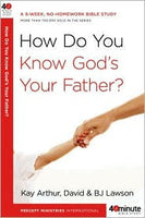 Forty-Minute Bible Studies: How Do You Know God's Your Father?