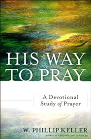 His Way to Pray - A Devotional Study of Prayer