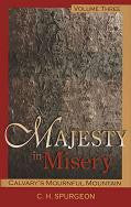 Majesty in Misery - Volume 3 Calvary's Mournful Mountain