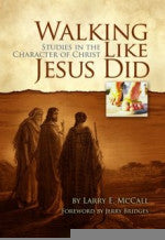 Walking Like Jesus Did - Studies in the Character of Christ