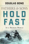 Fathers & Sons: Hold Fast In a Broken World