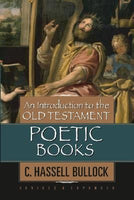 An Introduction to the Old Testament Poetic Books Revised and Expanded