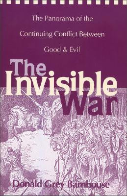 The Invisible War, The Panorama of the Continuing Conflict Between Good & Evil