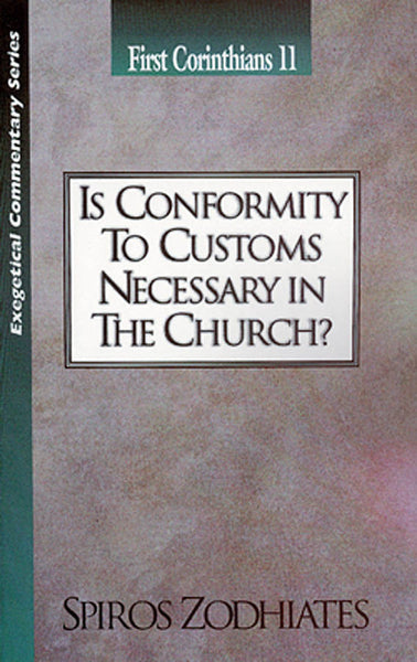 Exegetical Commentary - I Cor 11- Is Conformity to Customs Necessary?