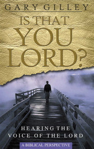 Is That You Lord? Hearing the Voice of the Lord-A Biblical Perspective