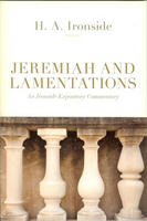 Ironside Expository Commentaries:  Jeremiah and Lamentations Paperback