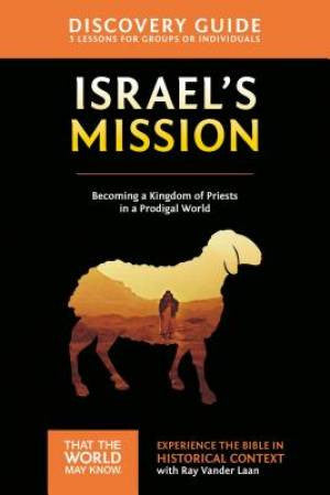 Faith Lessons #13 Discovery Guide- Israel's Mission