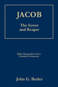 Bible Biography Series #17 -  Jacob: The Sower and Reaper