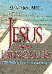 Jesus in the Hebrew Scriptures - The Identity of the Messiah