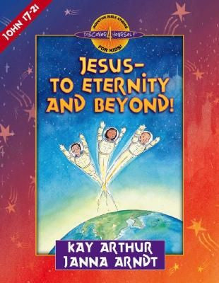 Discover 4 Yourself: Jesus--To Eternity and Beyond!