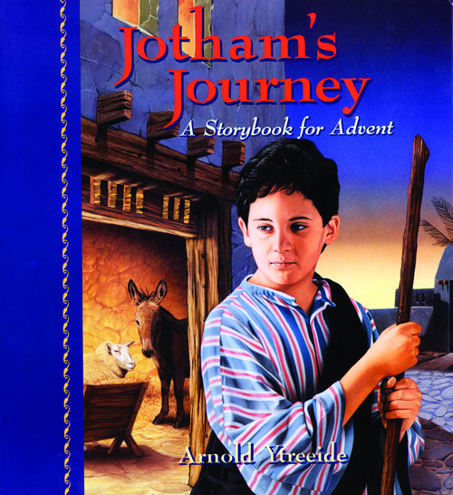 Jotham's Journey A Storybook for Advent