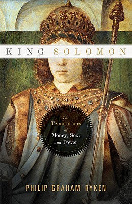 King Solomon - The Temptations of Money, Sex, and Power