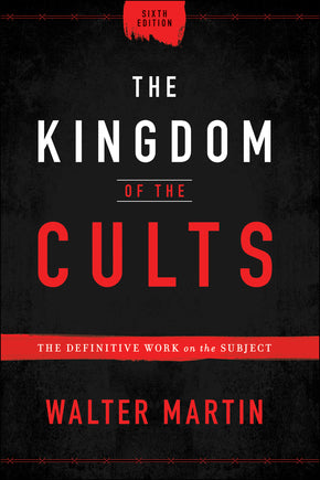 The Kingdom of the Cults Sixth Edition