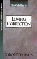 Exegetical Commentary Series  First Corinthians 16 Loving Correction