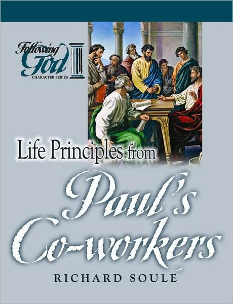 Following God:  Life Principles from Paul's Co-Workers