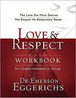 Love & Respect Workbook The Love She Most Desires The Respect He Desperately Needs