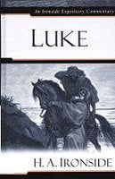 Ironside Expository Commentaries:  Luke