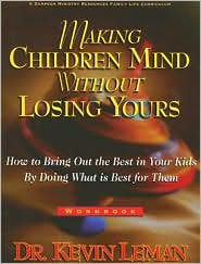Making Children Mind Without Losing Yours Workbook