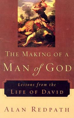 The Making of a Man of God Lessons from the Life of David