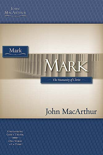 MacArthur Bible Studies: Mark (The Humanity of Christ)