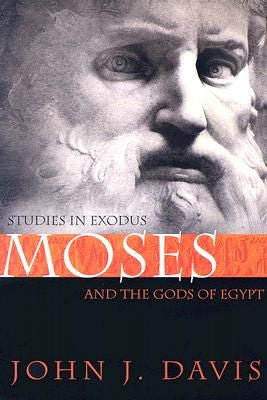 Moses and the Gods of Egypt  Studies in Exodus
