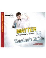 Matter: Its Properties & Its Changes Teacher's Guide