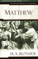 Ironside Expository Commentaries:  Matthew