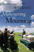 Ministering to the Mourning Revised & Updated Edition of Comforting the Bereaved