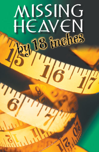 Tract: Missing Heaven by 18 Inches