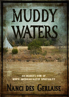 Muddy Waters- An Insider's View of North American Native Spirituality