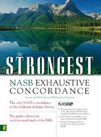 Strongest NASB Exhaustive Concordance of the Bible