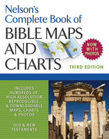 Nelson's Complete Book of Bible Maps and Charts - 3rd Edition - Now With Photos