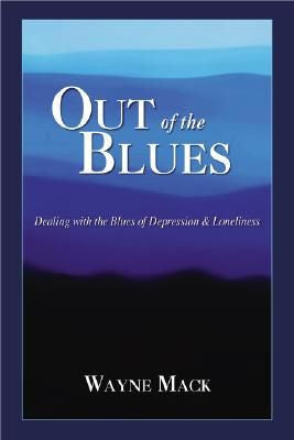 Out of the Blues Dealing with the Blues of Depression & Loneliness