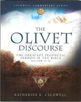 Katherine Caldwell: The Olivet Discourse