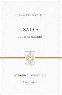 Preaching the Word - Isaiah: God Saves Sinners