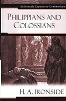 Ironside Expository Commentaries:  Philippians & Colossians