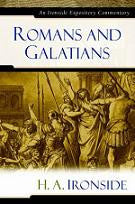Ironside Expository Commentaries:  Romans & Galatians