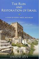The Ruin and Restoration of Israel Study of Hosea, Amos, and Micah