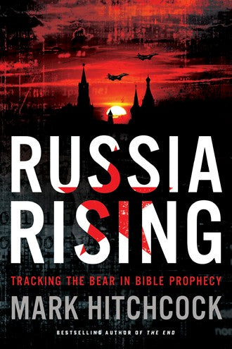 Russia Rising: Tracking the Bear in Bible Prophecy