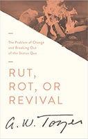 Tozer Titles: Rut, Rot or Revival
