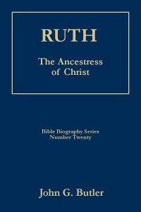 Bible Biography Series #20 -  Ruth: The Ancestress of Christ Paperback