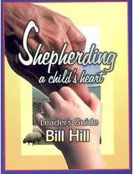 Shepherding A Child's Heart - Leader's Guide