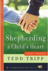 Shepherding A Child's Heart - Parent's Handbook