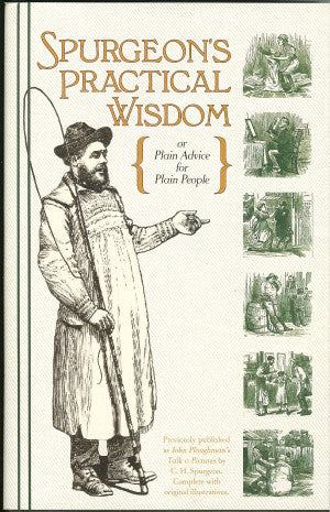 Spurgeon's Practical Wisdom - Plain Advice for Plain People